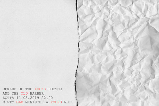 BEWARE OF THE YOUNG DOCTOR & THE OLD BARBER * 11.05.2019 * Lotta * Minister & Marco