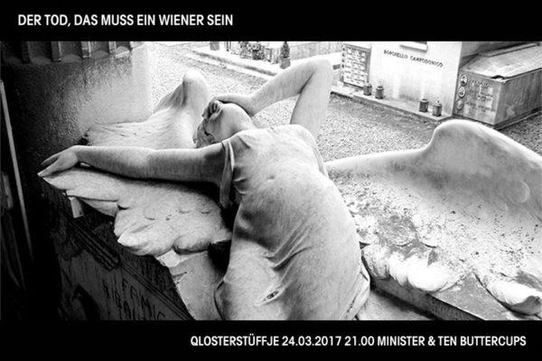 Der Tod, das muss ein Wiener sein * Qlosterstüffje * 24.03.2017 * MINISTER & TEN BUTTERCUPS