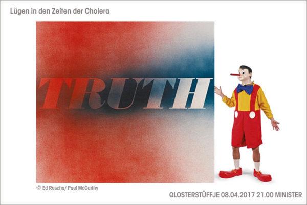 Lügen in den Zeiten der Cholera * Samstag, 08.04.2017 * Qlosterstüffje * Ministerium für Wahrheit