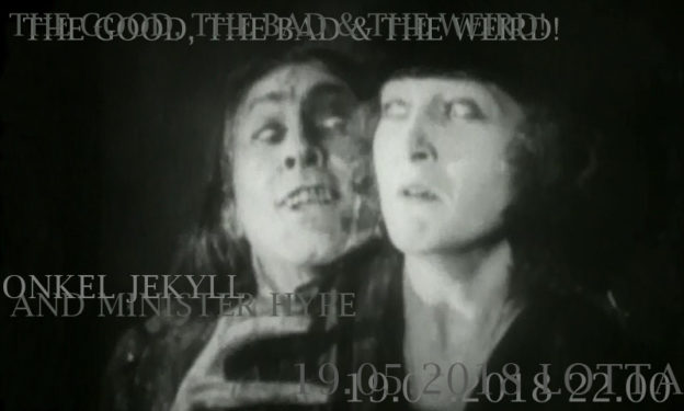The Good, The Bad & The Weird! * 19.05.2018 * LOTTA * Onkel Jekyll And Minister Hype