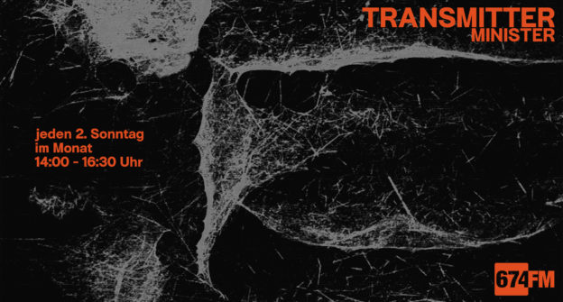 Transmitter * jeden 2. Sonntag 14-16:30 Uhr auf 674.fm * Minister